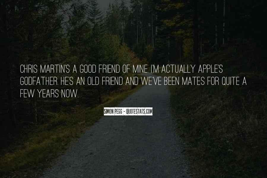 Quotes About Good Mates #496948