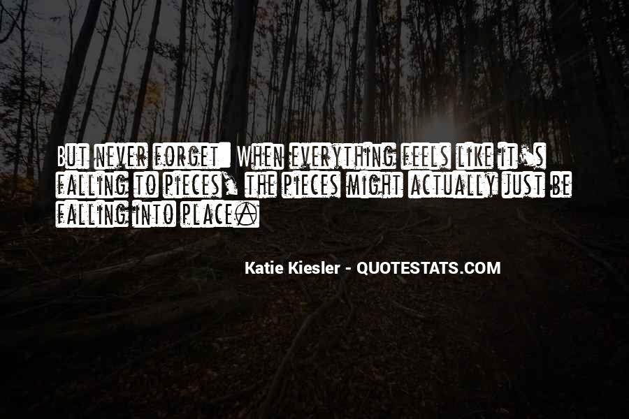 Quotes About Pieces Falling Into Place #347270