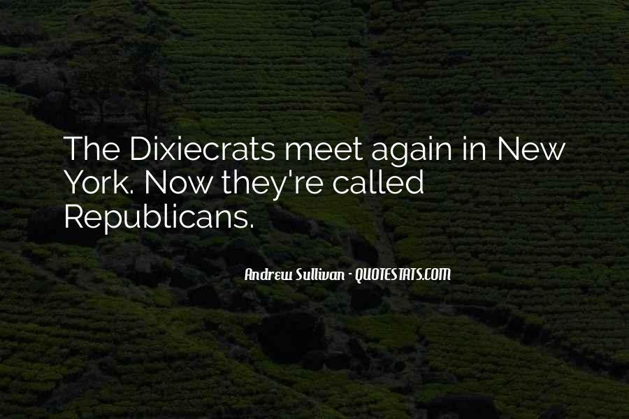 Quotes About Dixiecrats #541337