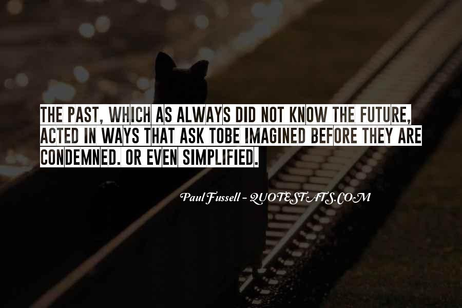 Quotes About Not Know The Future #453278