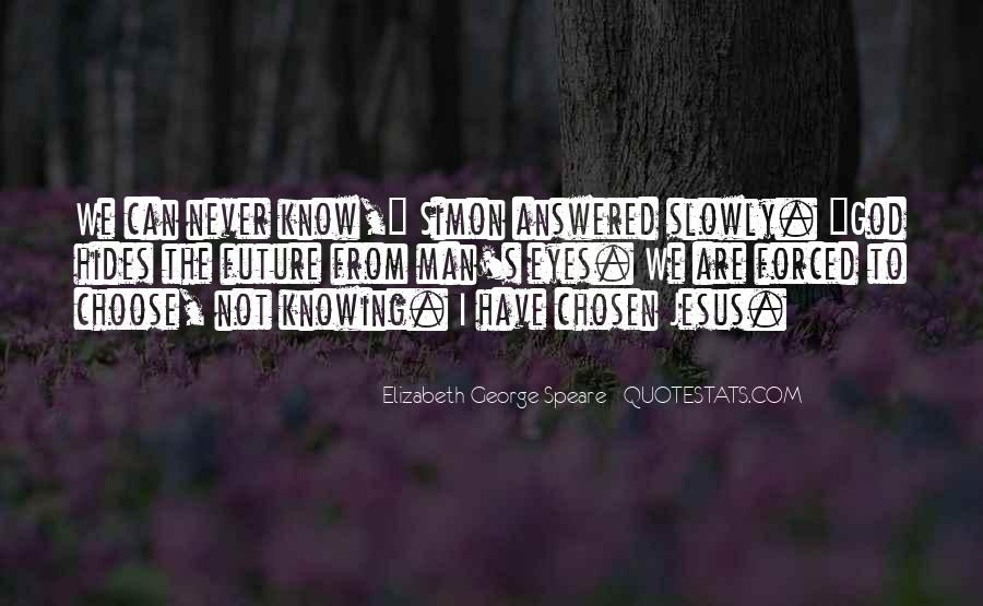 Quotes About Not Know The Future #662812