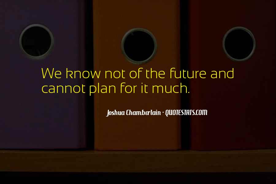 Quotes About Not Know The Future #735351