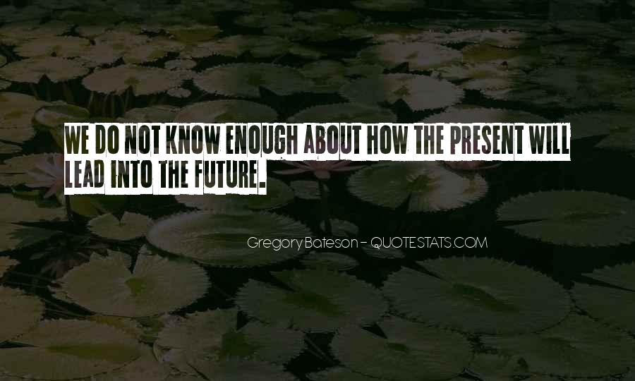 Quotes About Not Know The Future #83544