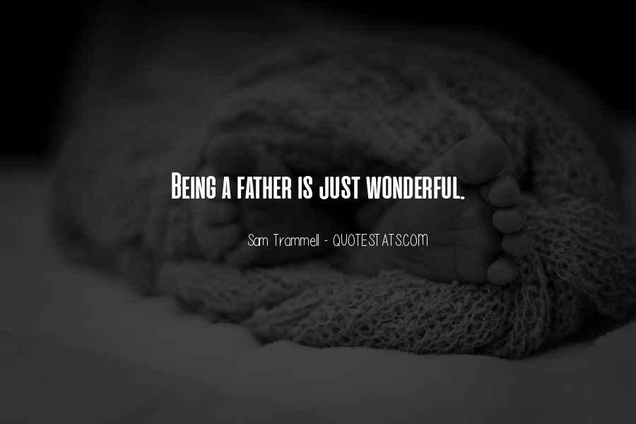 Quotes About Having A Wonderful Father #279098