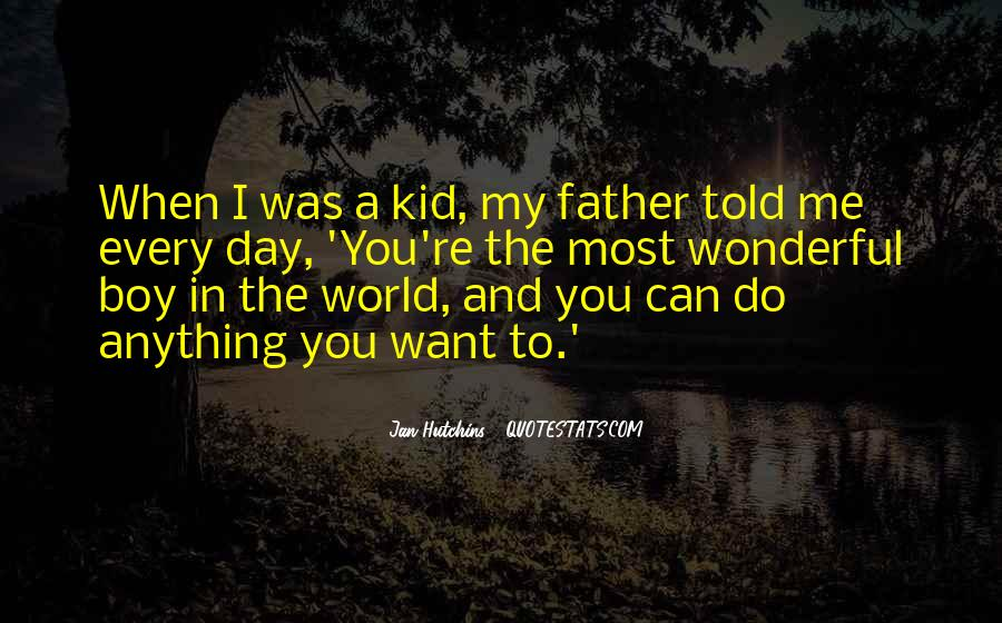 Quotes About Having A Wonderful Father #370257