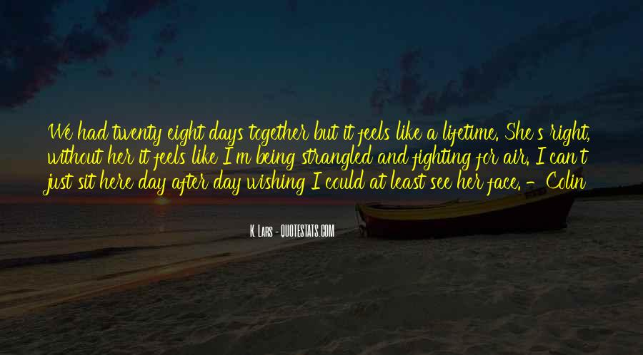 Quotes About Wishing You Were Here #136734