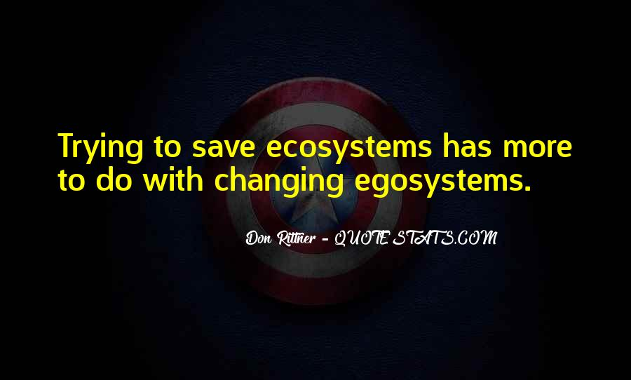 Quotes About Ecosystems #214740