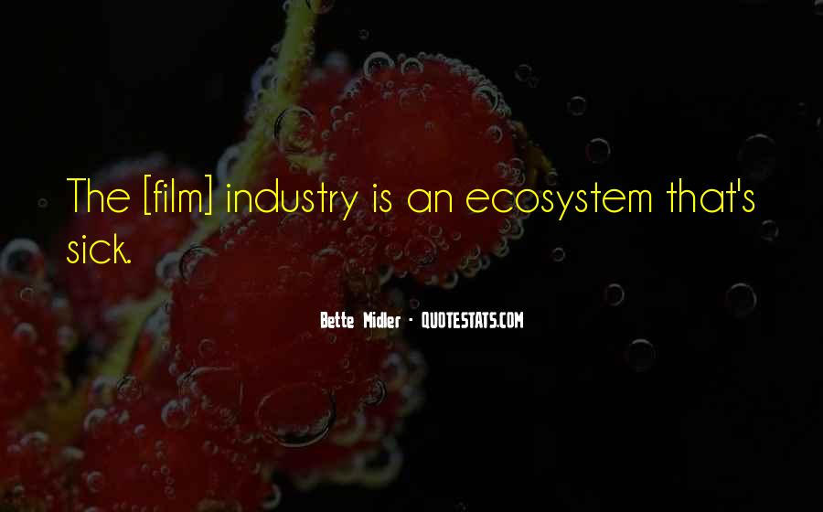 Quotes About Ecosystems #374988