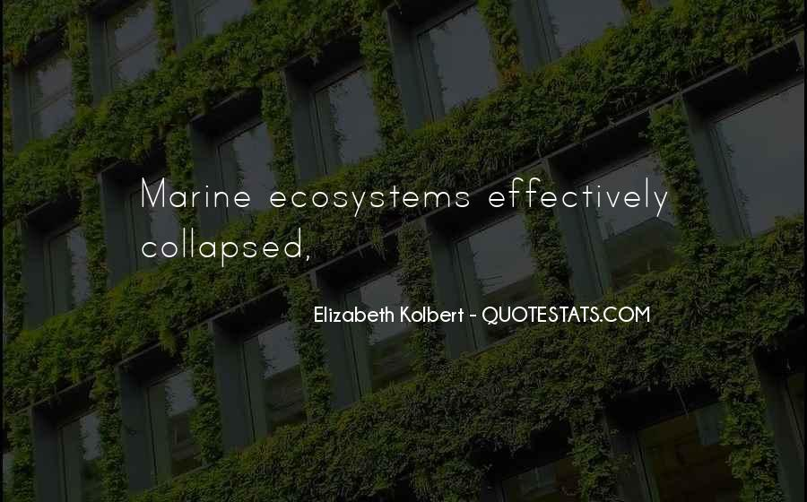 Quotes About Ecosystems #443539