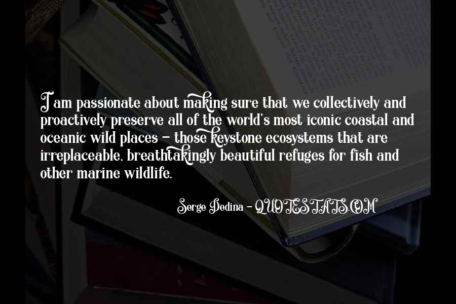 Quotes About Ecosystems #668189