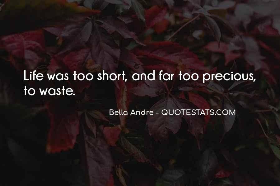 Quotes About How Short Life Can Be #18712