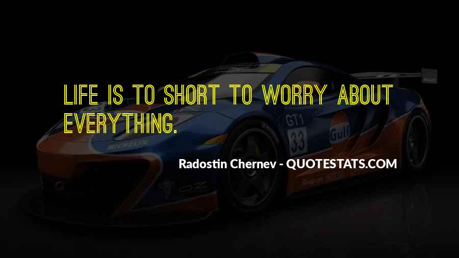 Quotes About How Short Life Can Be #19629