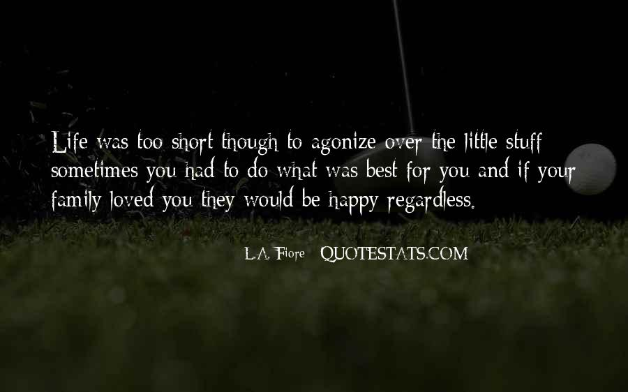 Quotes About How Short Life Can Be #22278