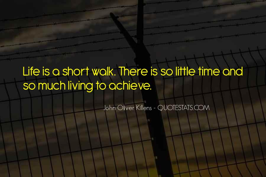 Quotes About How Short Life Can Be #23665