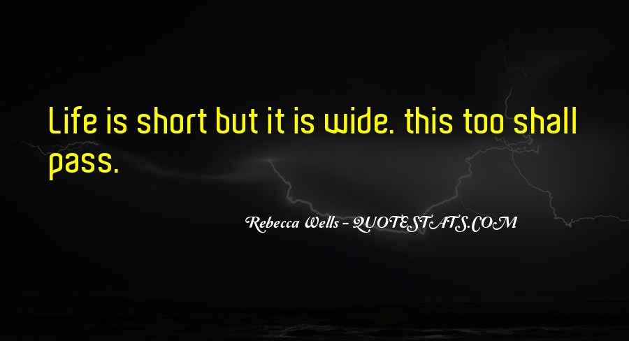 Quotes About How Short Life Can Be #24461