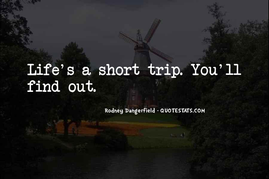 Quotes About How Short Life Can Be #2520