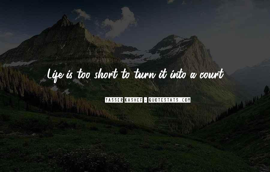 Quotes About How Short Life Can Be #30518