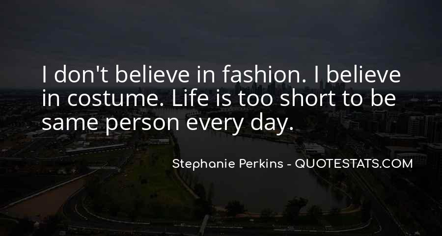 Quotes About How Short Life Can Be #6098