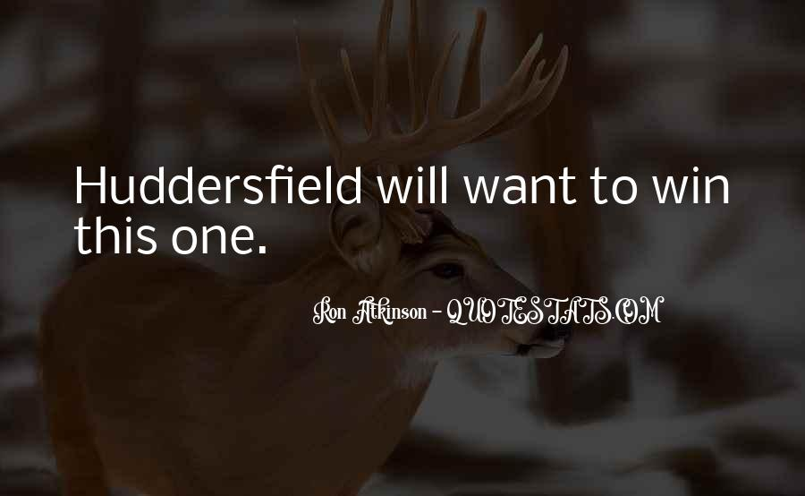 Quotes About Huddersfield #1178661