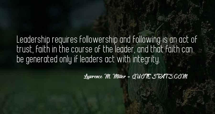 Quotes About Leadership And Followership #1657538