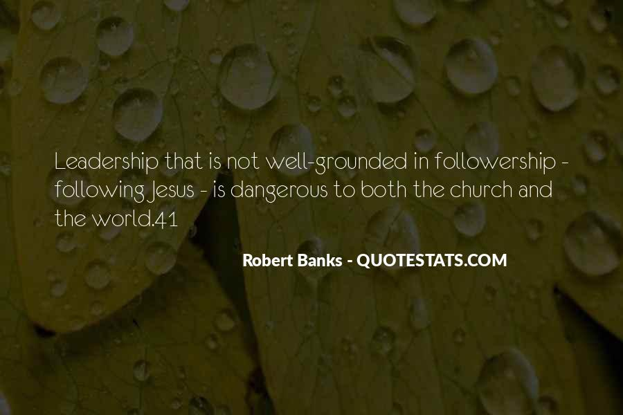 Quotes About Leadership And Followership #1747144