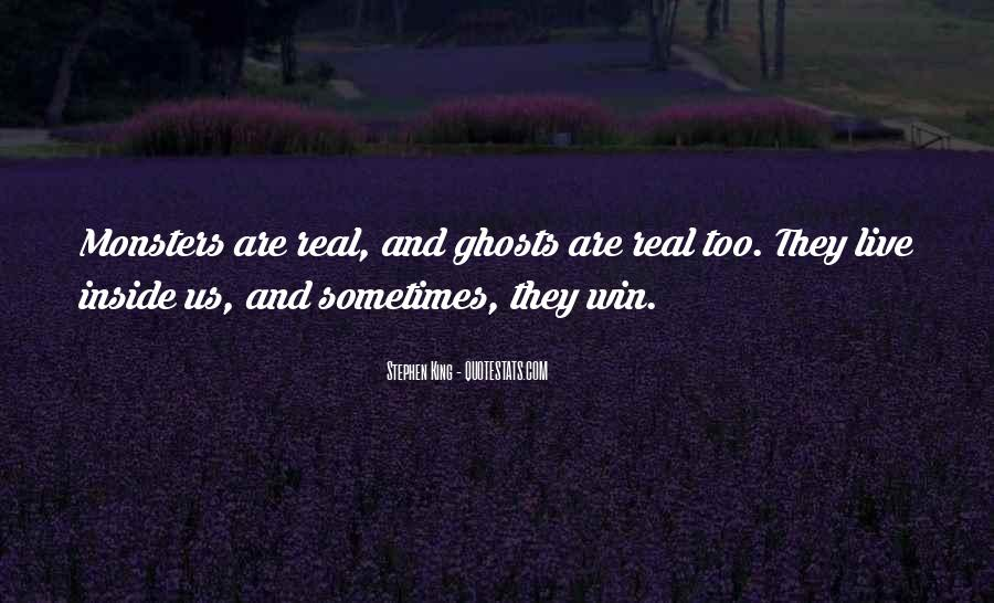 Quotes About Real Life Monsters #1732567