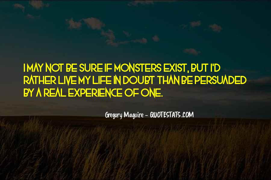 Quotes About Real Life Monsters #192516