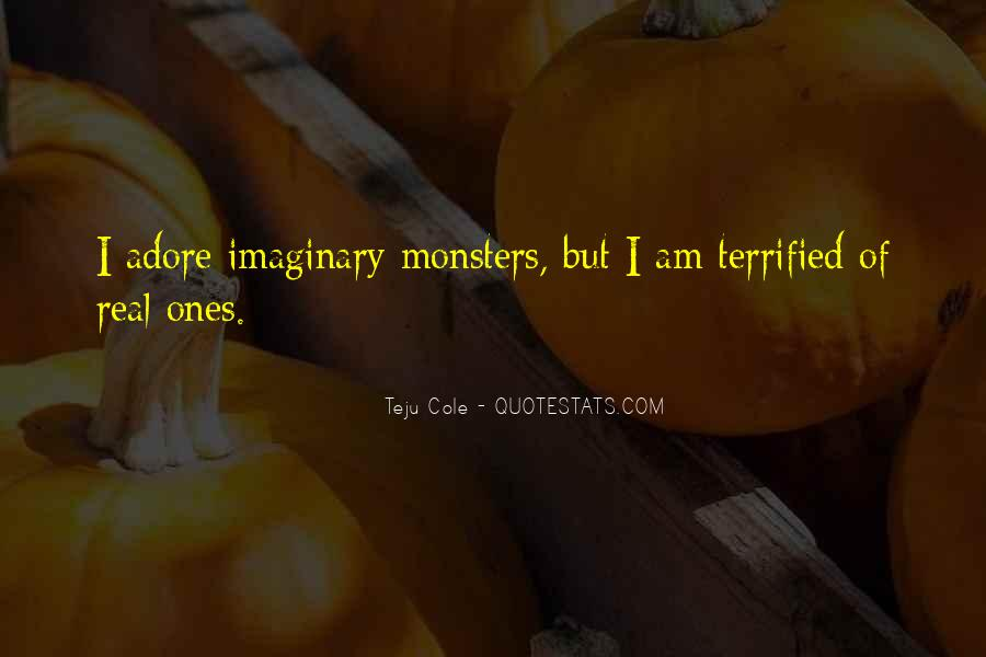 Quotes About Real Life Monsters #482078