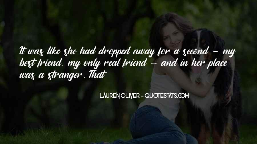 Quotes About A Real Best Friend #1151388