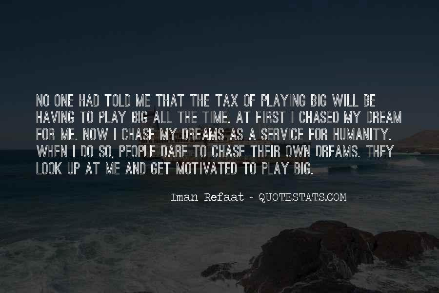 Quotes About My Big Dream #1078792