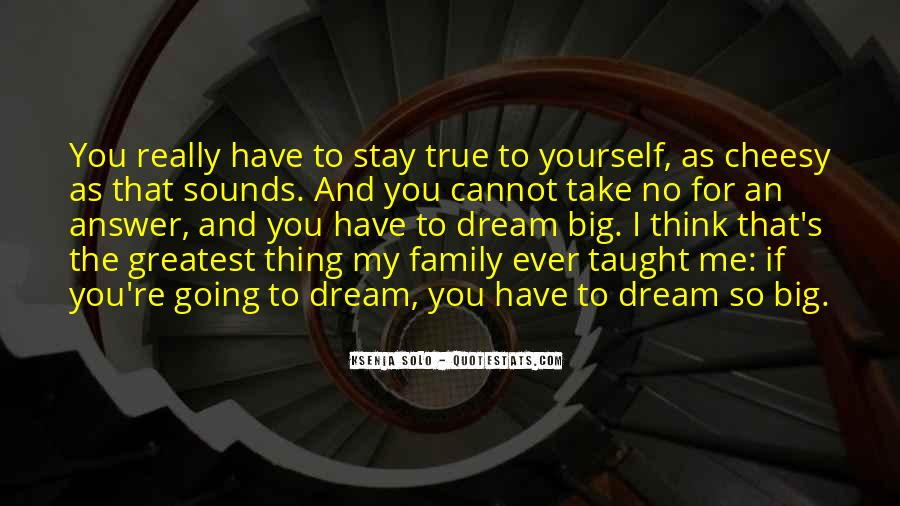 Quotes About My Big Dream #1215249