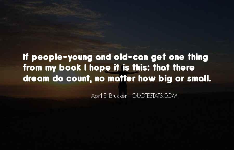 Quotes About My Big Dream #1308976