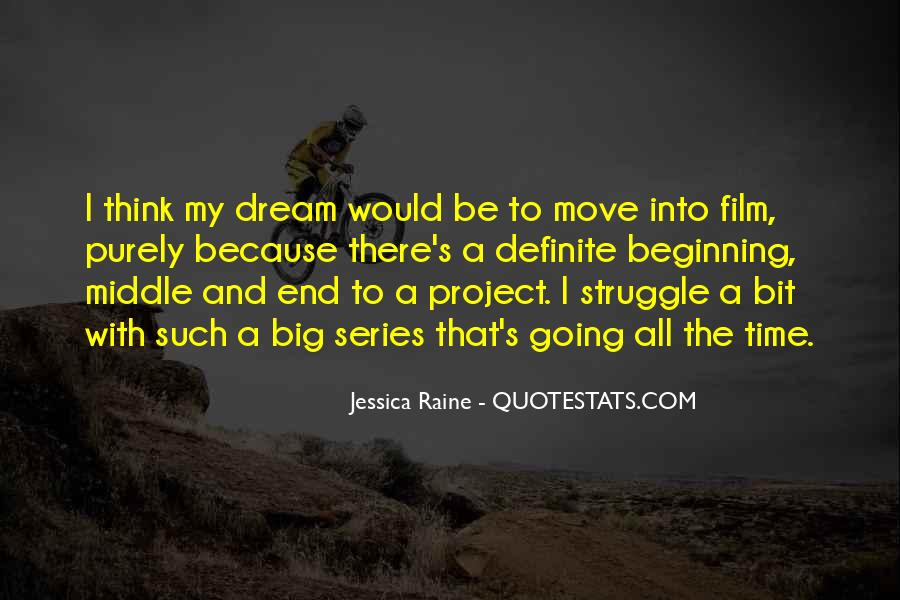 Quotes About My Big Dream #1358789