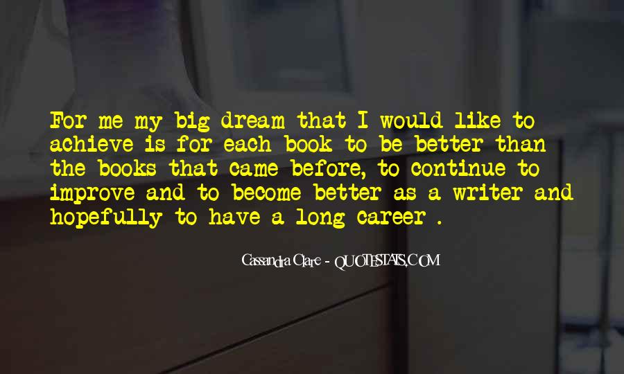 Quotes About My Big Dream #1519667