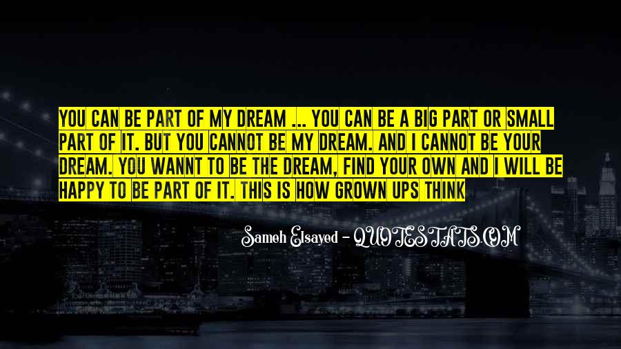 Quotes About My Big Dream #288865