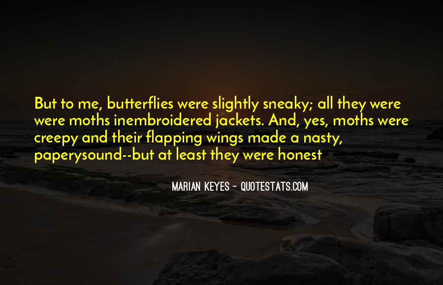 Quotes About Moths And Butterflies #686863