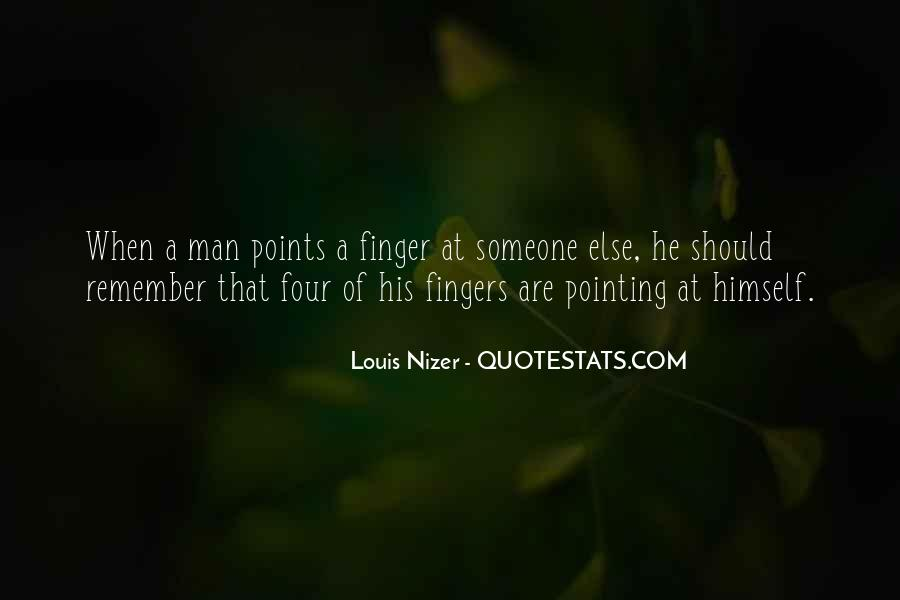 Quotes About Pointing The Finger At Others #600868