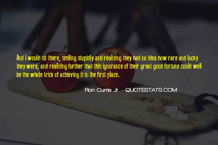 Quotes About Realizing How Lucky You Are #1398608