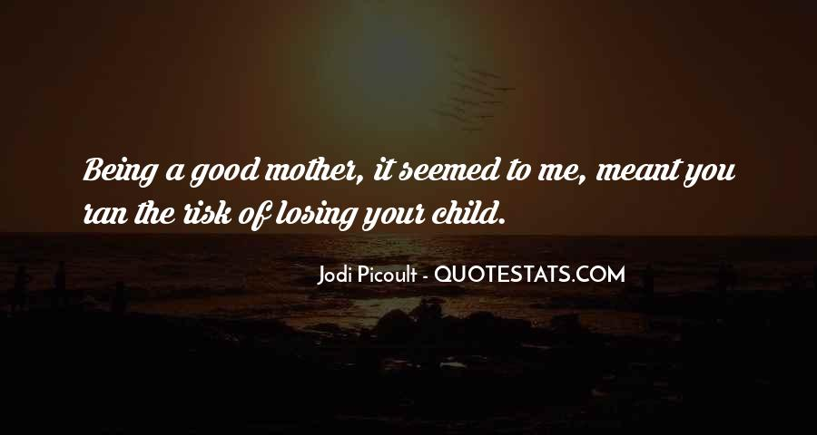 Quotes About Mother Losing Child #1467738