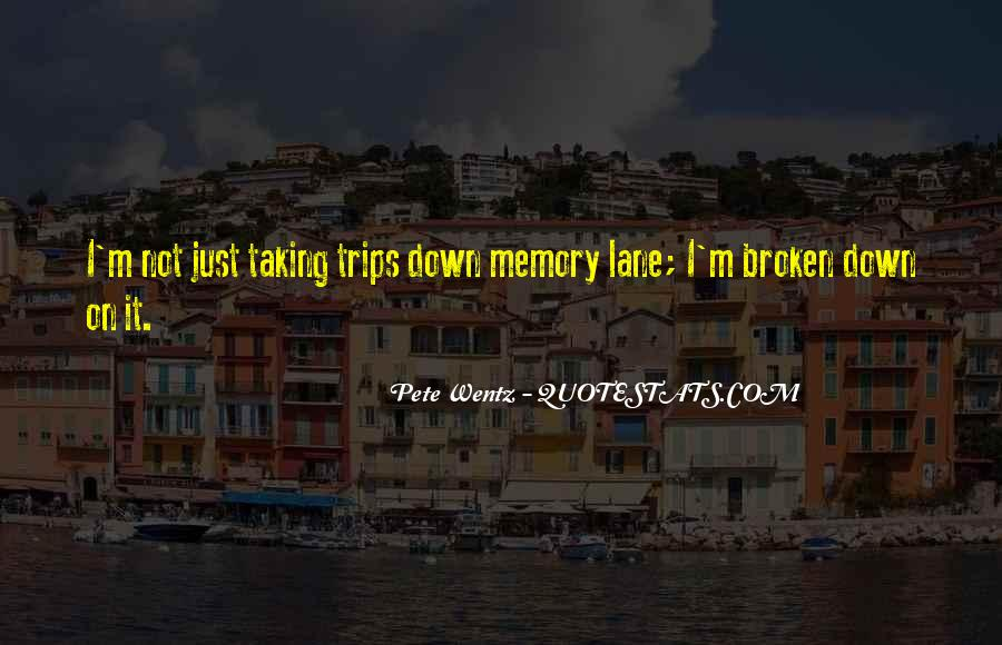Quotes About Trips Down Memory Lane #475483