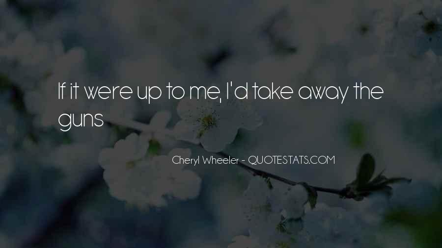 Quotes About Take Me Away #247562