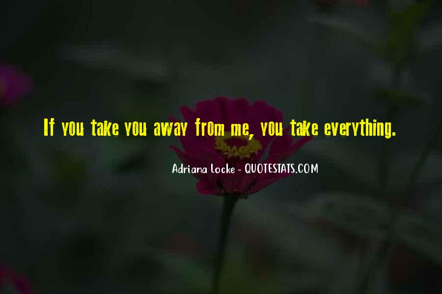 Quotes About Take Me Away #261407