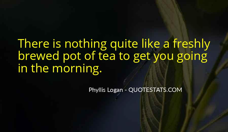 Quotes About Morning Tea #1347941