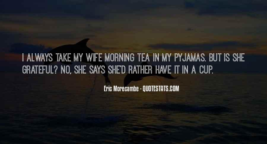 Quotes About Morning Tea #620436