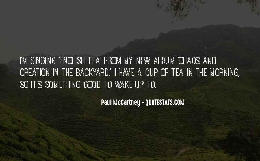 Quotes About Morning Tea #690528
