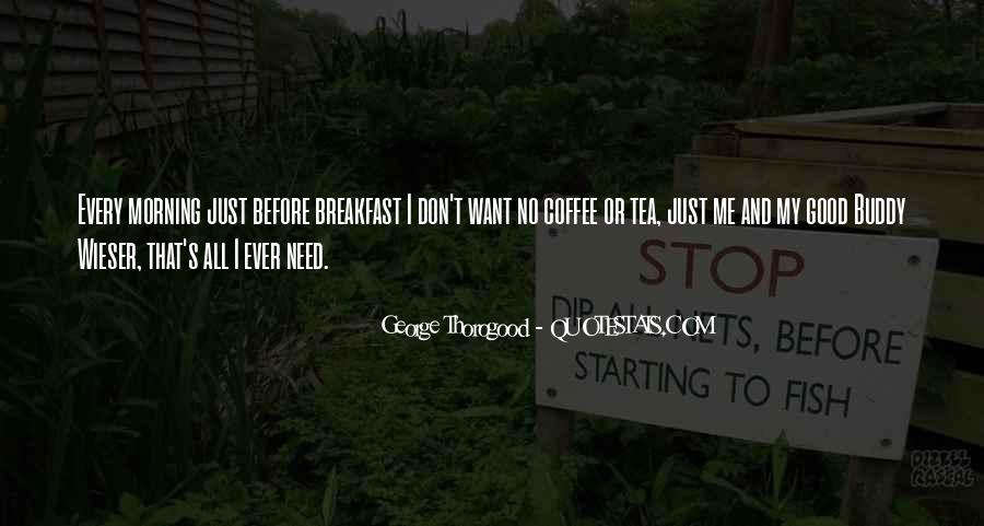 Quotes About Morning Tea #845668