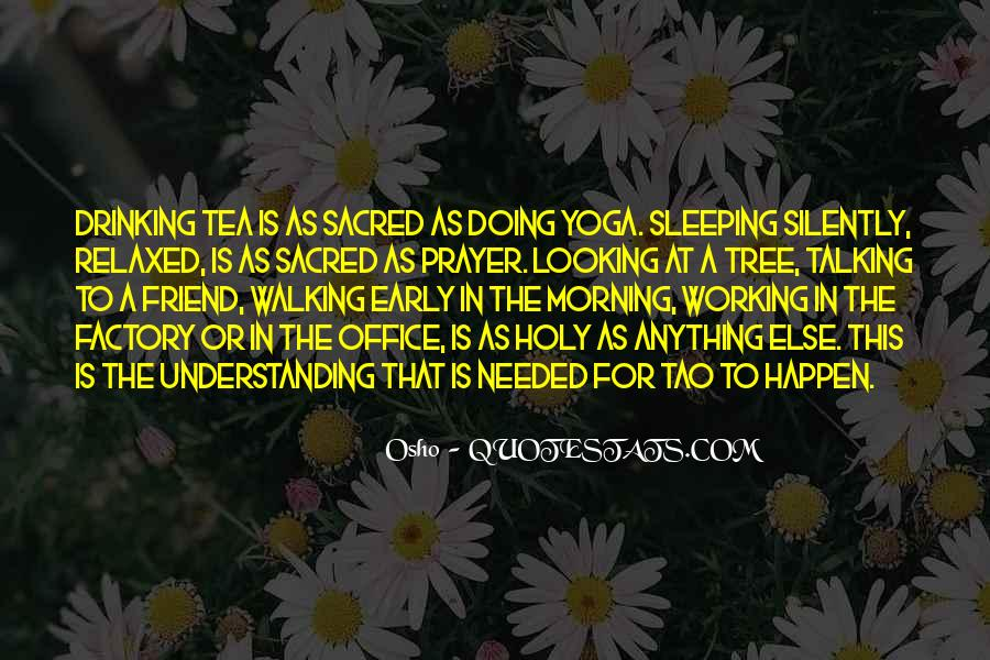 Quotes About Morning Tea #855021