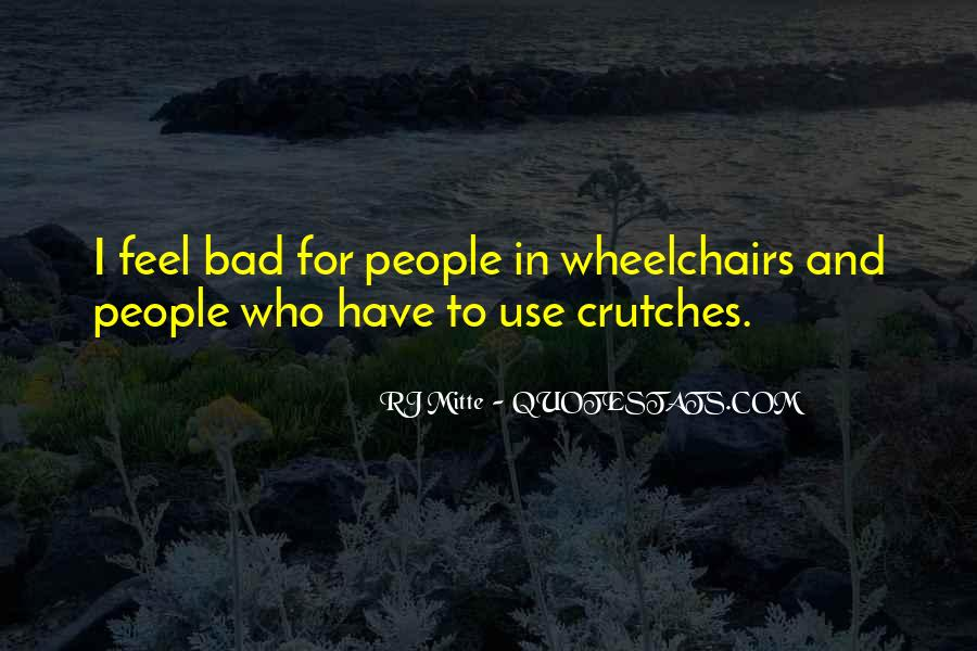Quotes About Having Crutches #624487