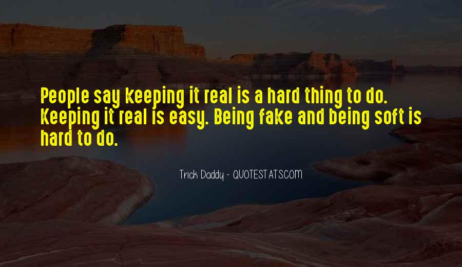 Quotes About Real And Fake #1169283