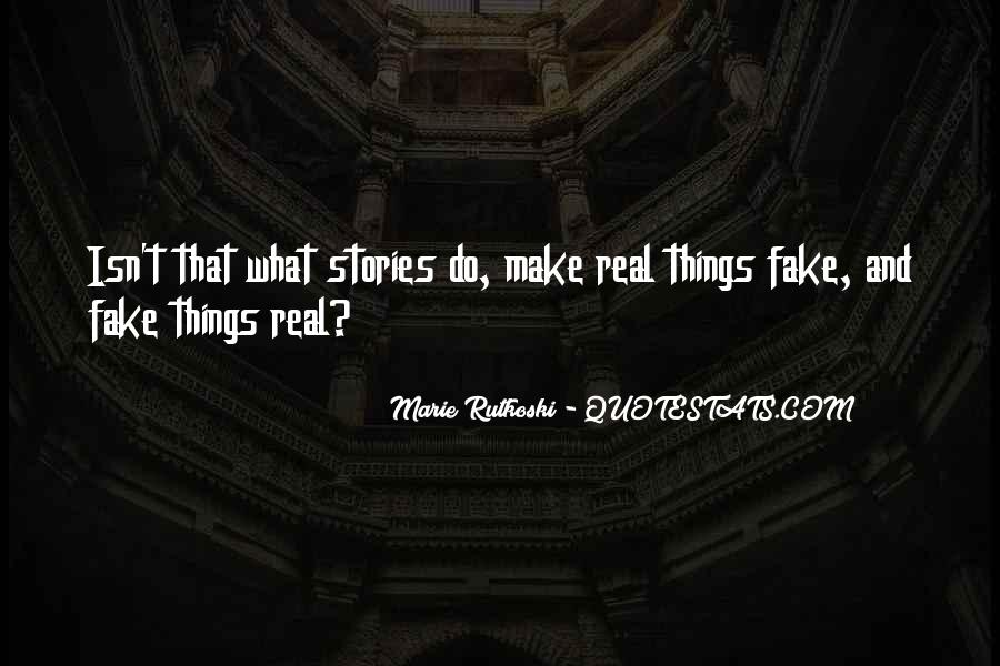 Quotes About Real And Fake #1572412